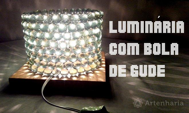 Luminária com Bola de Gude - Passo a Passo