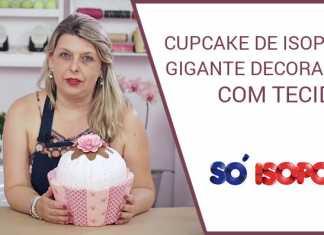 Cupcake de isopor gigante decorado com tecido