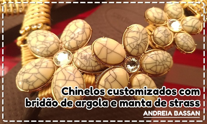 Chinelos customizados com bridão de argola e manta de strass
