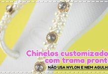 Chinelos customizados com trama pronta - Não usa nylon e nem agulha - Destaque