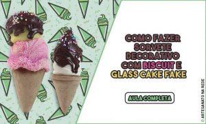 Como fazer sorvete decorativo com Biscuit e Glass Cake Fake - Destaque