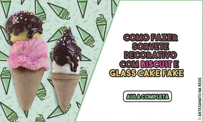 Como fazer sorvete decorativo com Biscuit e Glass Cake Fake