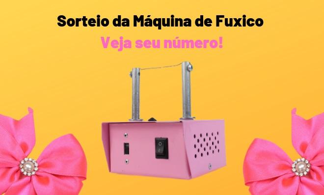 Sorteio da Máquina de Fuxico criado em 11/04/2019 - Veja seu número - Destaque