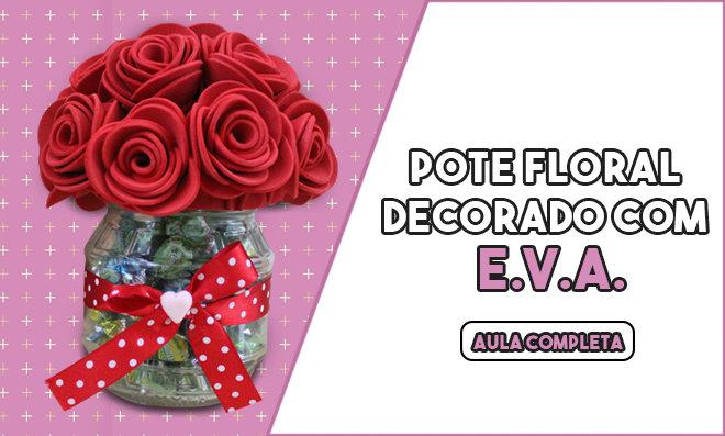 Pote de plástico decorado com EVA - Flor mamãe