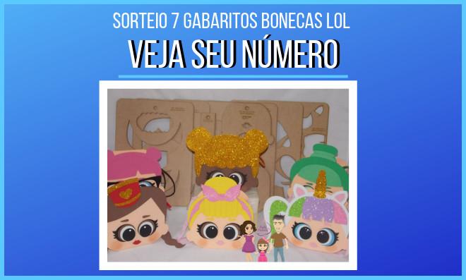 Sorteio do KIT com 7 gabaritos de Bonecas LOL - 29/04/2019 - Veja seu número - Destaque