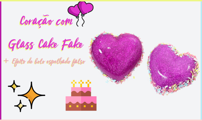 Efeito de bolo espelhado falso – Coração com Glass Cake Fake