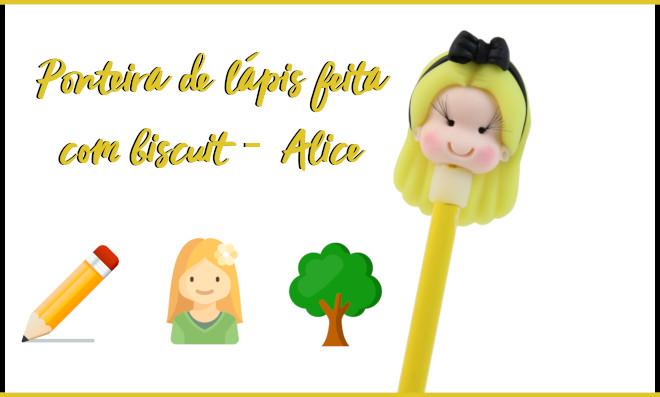 Ponteira de lápis feita com biscuit – Alice