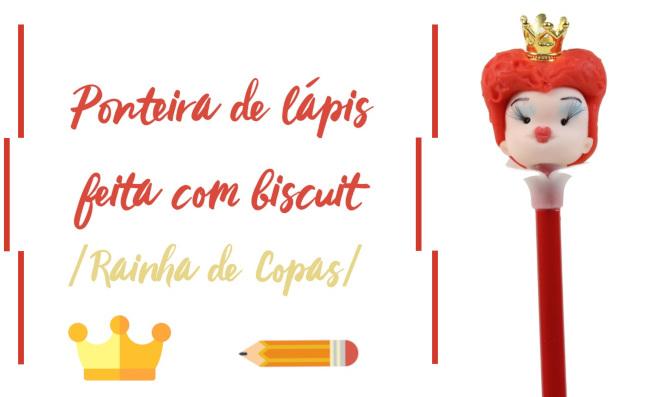 Ponteira de lápis feita com biscuit – Rainha de Copas