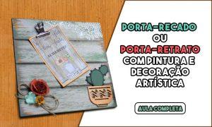 Porta-recado / Porta-retrato com pintura e decoração artística