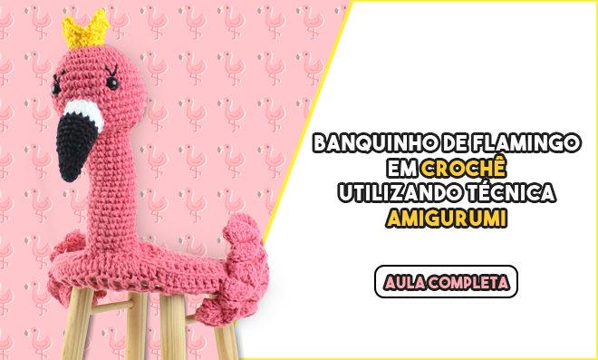 Capa de banquinho em crochê – Amigurumi em forma de flamingo