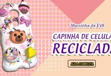 Capinha de celular reciclada com massinha de EVA - Tema doces - Destaque