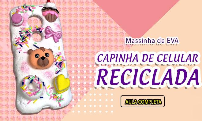 Capinha de celular reciclada com massinha de EVA - Tema doces