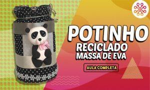 Potinho reciclado com massinha de EVA, tecido, cetim e cola - Mini Panda - Destaque
