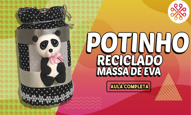 Potinho reciclado com massinha de EVA, tecido, cetim e cola - Mini Panda