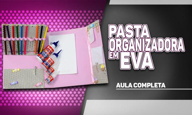 Pasta organizadora de material escolar com EVA estampado