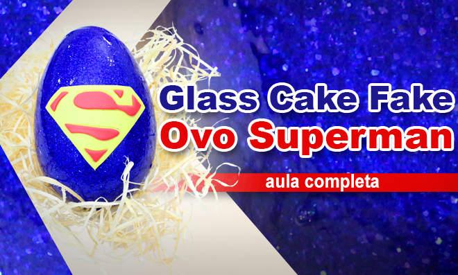 Como fazer ovo de páscoa com efeito Glass Cake Fake - Super-Homen